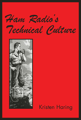"Kristen Haring's book ""Ham Radio's Technical Culture"""